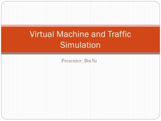 Virtual Machine and Traffic Simulation