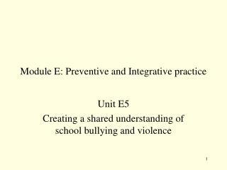 Module E:  Preventive and Integrative practice