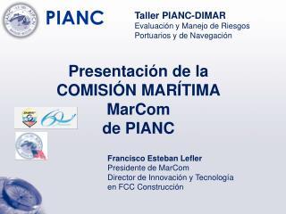 Presentación de la  COMISIÓN MARÍTIMA MarCom de PIANC