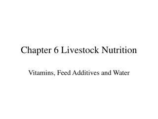 Chapter 6 Livestock Nutrition
