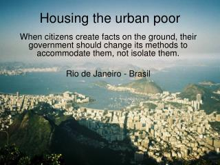 Housing the urban poor