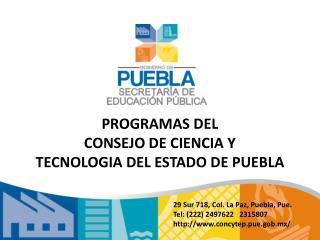 PROGRAMAS DEL  CONSEJO DE CIENCIA Y TECNOLOGIA DEL ESTADO DE PUEBLA