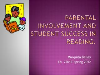 Parental involvement  and student success in reading.
