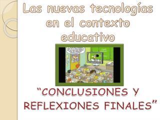Las nuevas tecnologías  en el contexto educativo