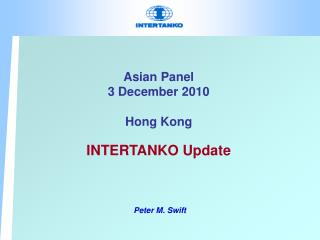 Asian Panel 3 December 2010 Hong Kong INTERTANKO Update