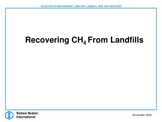 Recovering CH 4  From Landfills