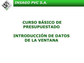 CURSO BÁSICO DE PRESUPUESTADO INTRODUCCIÓN DE DATOS DE LA VENTANA