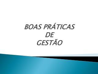 BOAS PRÁTICAS  DE  GESTÃO