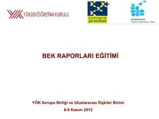 YÖK Avrupa Birliği ve Uluslararası İlişkiler Birimi 8-9 Kasım 2012