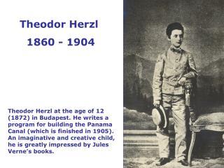 Theodor Herzl  1860 - 1904