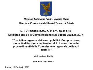 Regione Autonoma Friuli - Venezia Giulia Direzione Provinciale dei Servizi Tecnici di Trieste