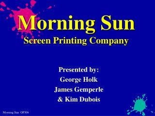 Morning Sun Screen Printing Company