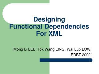 Designing  Functional Dependencies For XML