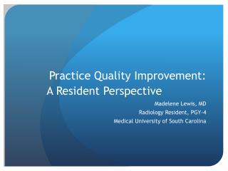 Practice Quality Improvement: A Resident Perspective