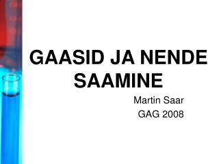 GAASID JA NENDE SAAMINE
