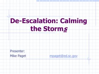 De-Escalation: Calming the Storms