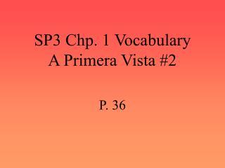 SP3 Chp. 1 Vocabulary A Primera Vista #2
