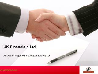 All type of Major loans are available with us
