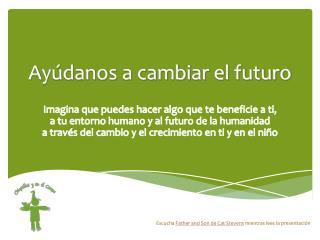 Ayúdanos a cambiar el futuro