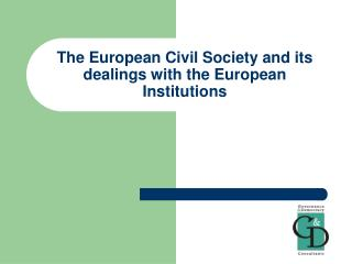 The European Civil Society and its dealings with the European Institutions