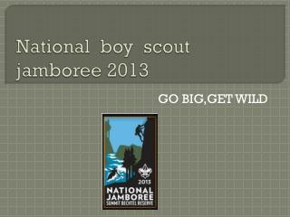 National  boy  scout  jamboree 2013
