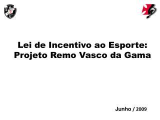 Lei de Incentivo ao Esporte: Projeto Remo Vasco da Gama
