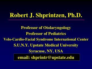 Robert J. Shprintzen, Ph.D.