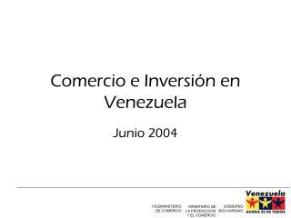 Comercio e Inversión en Venezuela
