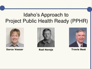 Idaho's Approach to  Project Public Health Ready (PPHR)