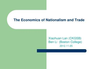 The Economics of Nationalism and Trade