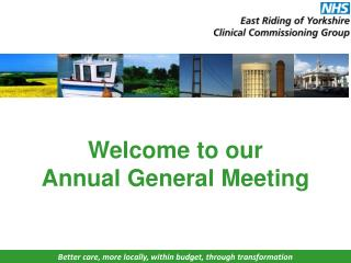 Welcome to our  Annual General Meeting