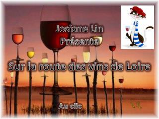 Josiane Lin  Présente Sur la route des vins de Loire