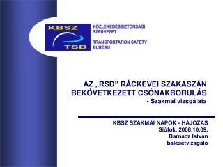 """AZ """"RSD"""" RÁCKEVEI SZAKASZÁN      BEKÖVETKEZETT CSÓNAKBORULÁS  - Szakmai vizsgálata"""