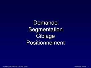 Demande Segmentation Ciblage Positionnement
