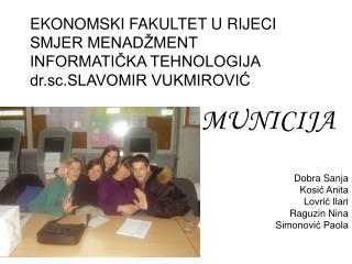 EKONOMSKI FAKULTET U RIJECI SMJER MENADŽMENT INFORMATIČKA TEHNOLOGIJA dr.sc.SLAVOMIR VUKMIROVIĆ