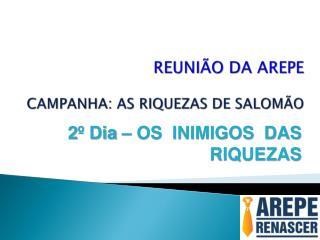 REUNIÃO DA AREPE CAMPANHA: AS RIQUEZAS DE SALOMÃO