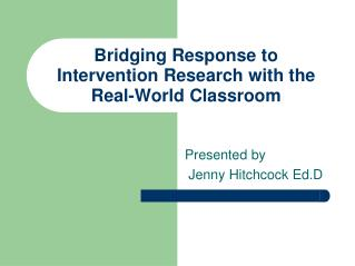 Bridging Response to Intervention Research with the Real-World Classroom