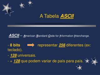 A Tabela  ASCII
