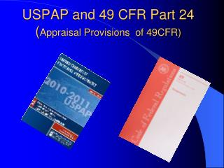 USPAP and 49 CFR Part 24 Appraisal Provisions  of 49CFR