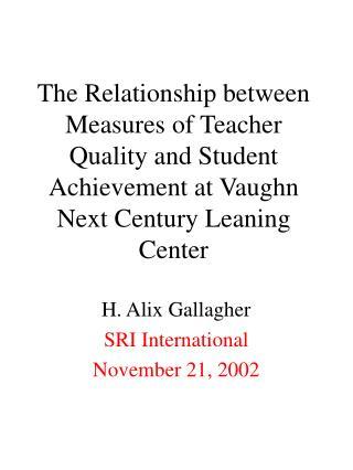 H. Alix Gallagher SRI International November 21, 2002
