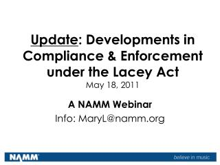 Update : Developments in Compliance & Enforcement under the Lacey Act May 18, 2011