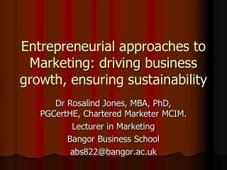 Entrepreneurial approaches to Marketing: driving business growth, ensuring sustainability