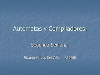 Aut�matas y Compiladores.