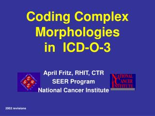 Coding Complex Morphologies  in  ICD-O-3