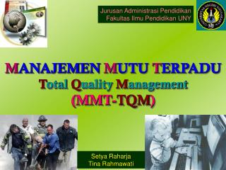 M ANAJEMEN  M UTU  T ERPADU T otal  Q uality M anagement  (MMT- TQM )