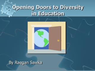 Opening Doors to Diversity  in Education