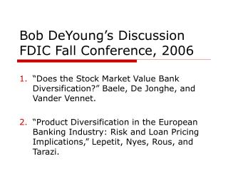 Bob DeYoung�s Discussion FDIC Fall Conference, 2006