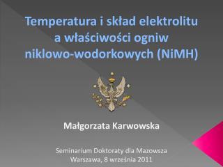 Temperatura i skład elektrolitu  a właściwości ogniw  niklowo-wodorkowych ( NiMH )
