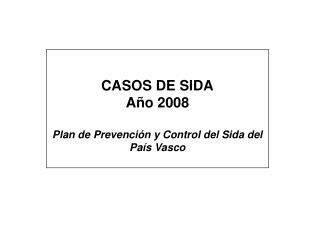 CASOS DE SIDA POR AÑO DE DIAGNÓSTICO
