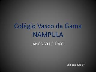 Colégio Vasco da Gama NAMPULA
